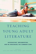 Teaching Young Adult Literature: Integrating, Implementing, and Re-Imagining the Common Core 9781475813036