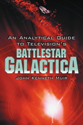 An Analytical Guide to Television's Battlestar Galactica 9781476606569