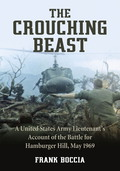The Crouching Beast: A United States Army Lieutenant's Account of the Battle for Hamburger Hill, May 1969 9781476613086
