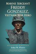 At the age of 21, Marine Sergeant Freddy Gonzalez was killed during the Tet Offensive in Hue City, Vietnam