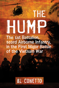 The Hump: The 1st Battalion, 503rd Airborne Infantry, in the First Major Battle of the Vietnam War 9781476622057
