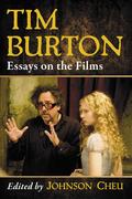 Tim Burton: Essays on the Films 9781476623917