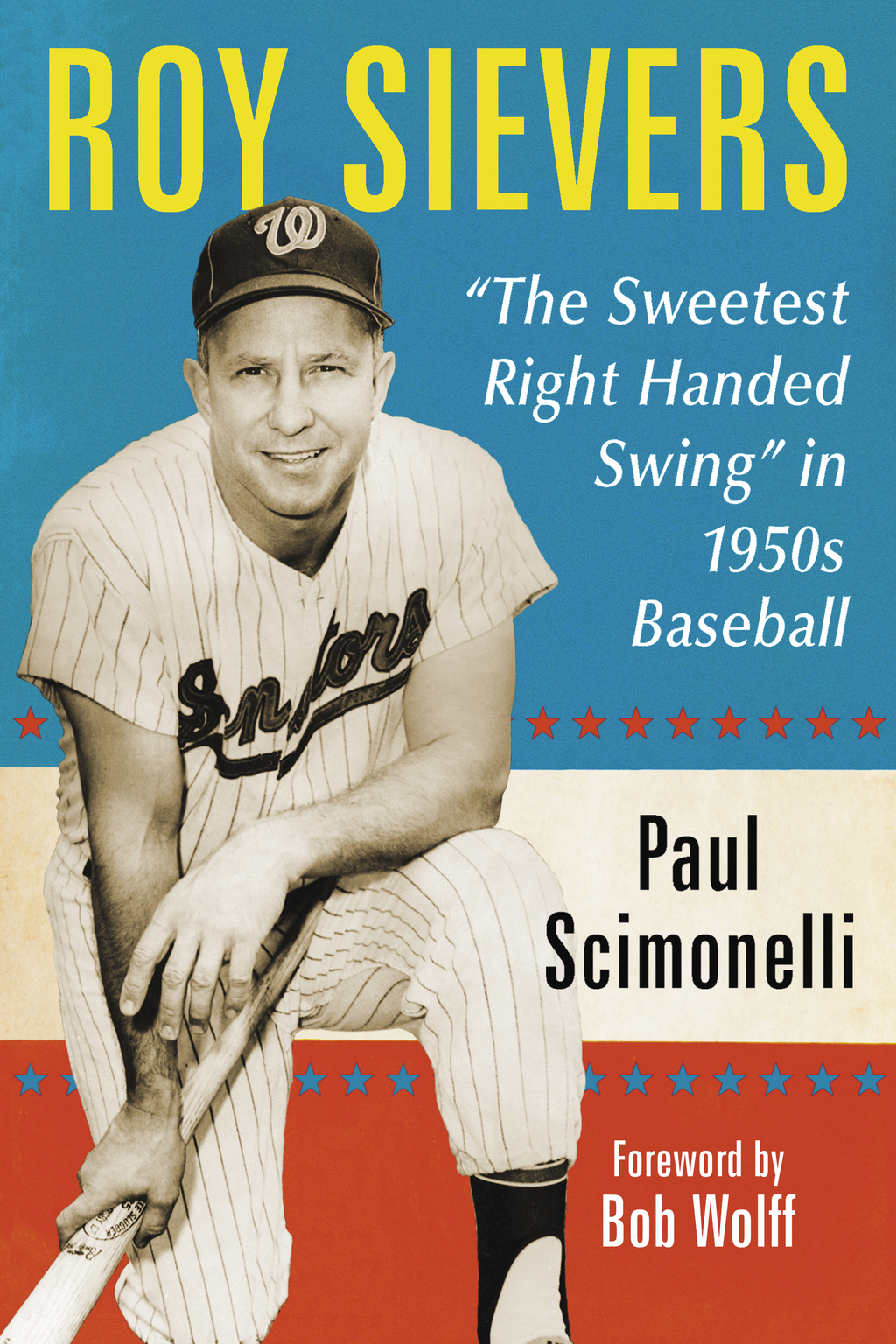 Roy Sievers:  The Sweetest Right Handed Swing  in 1950s Baseball (eBook)