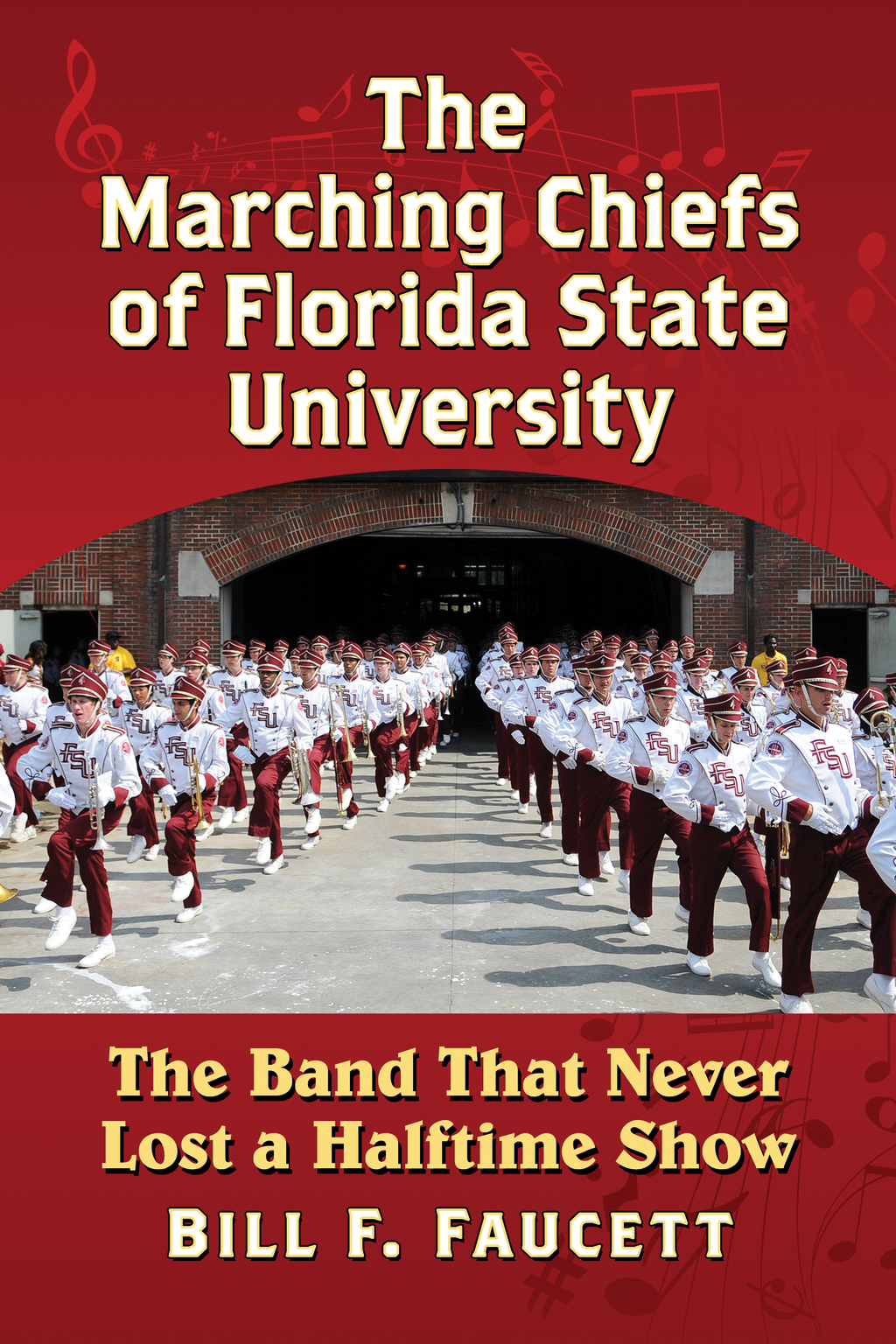 The Marching Chiefs of Florida State University: The Band That Never Lost a Halftime Show (eBook)