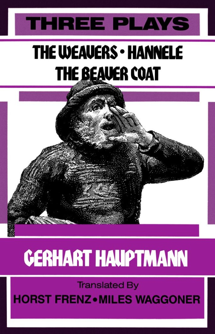 Three Plays (The Weavers, Hannele, and The Beaver Coat)
