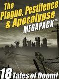 The Plague, Pestilence & Apocalypse MEGAPACK ® 9781479402526