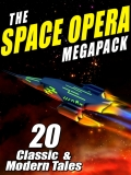 The Space Opera MEGAPACK ® 9781479408979