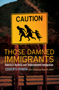 Those Damned Immigrants 9781479818372