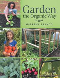 Garden the Organic Way              by             Marleny Franco