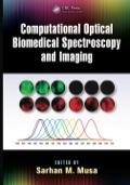 Computational Optical Biomedical Spectroscopy and Imaging 9781482230826R90