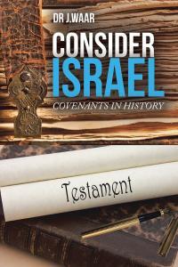 Consider Israel              by             Dr J.WAAR