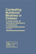 Combating Nutritional Blindness in Children: A Case Study of Technical Assistance in Indonesia 9781483147956