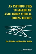 An Introduction to Algebraic and Combinatorial Coding Theory 9781483260297