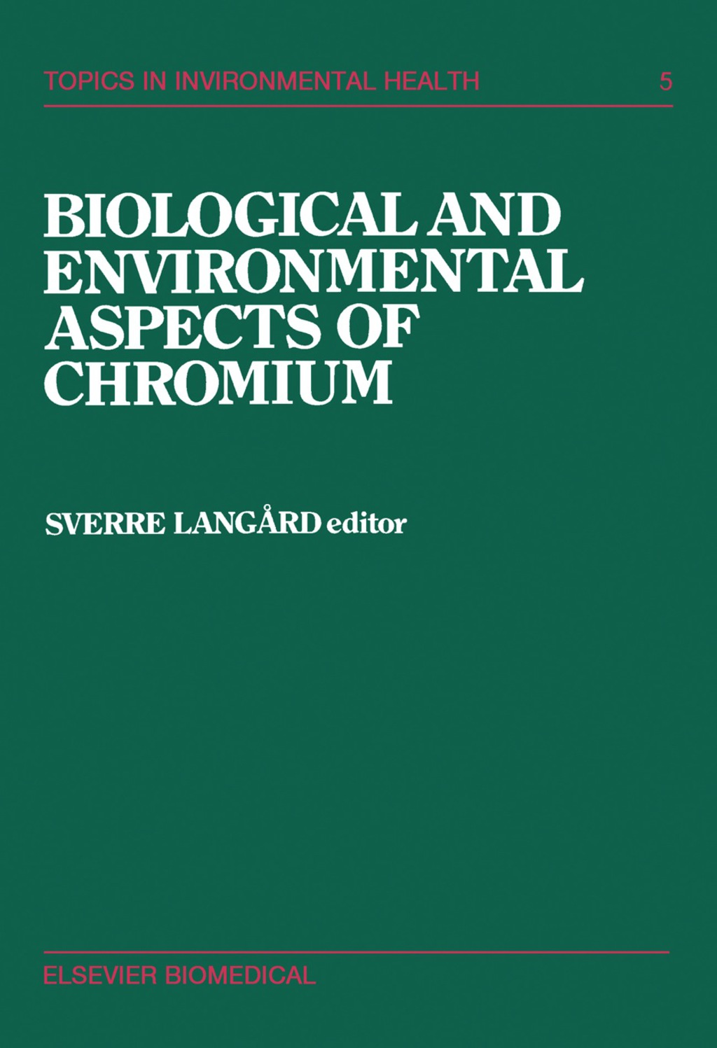 Biological and Environmental Aspects of Chromium (eBook)
