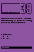 Probabilistic and Convex Modelling of Acoustically Excited Structures 9781483290355