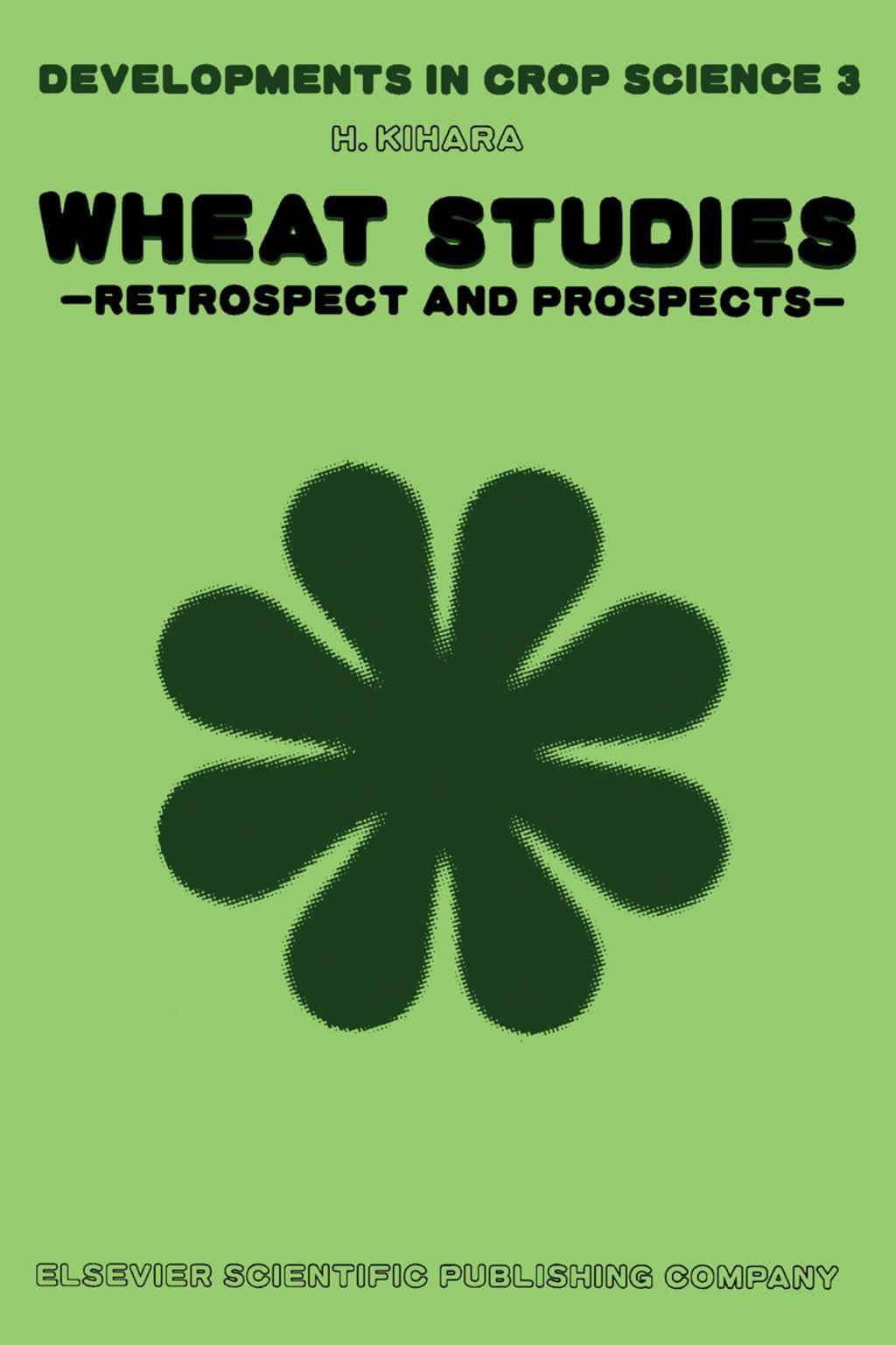 Wheat Studies - Retrospect and Prospects (eBook)