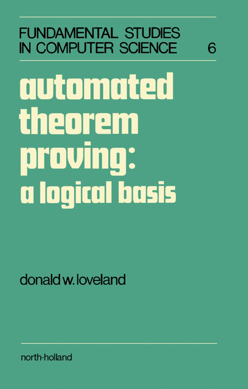 Automated Theorem Proving: A Logical Basis (eBook)