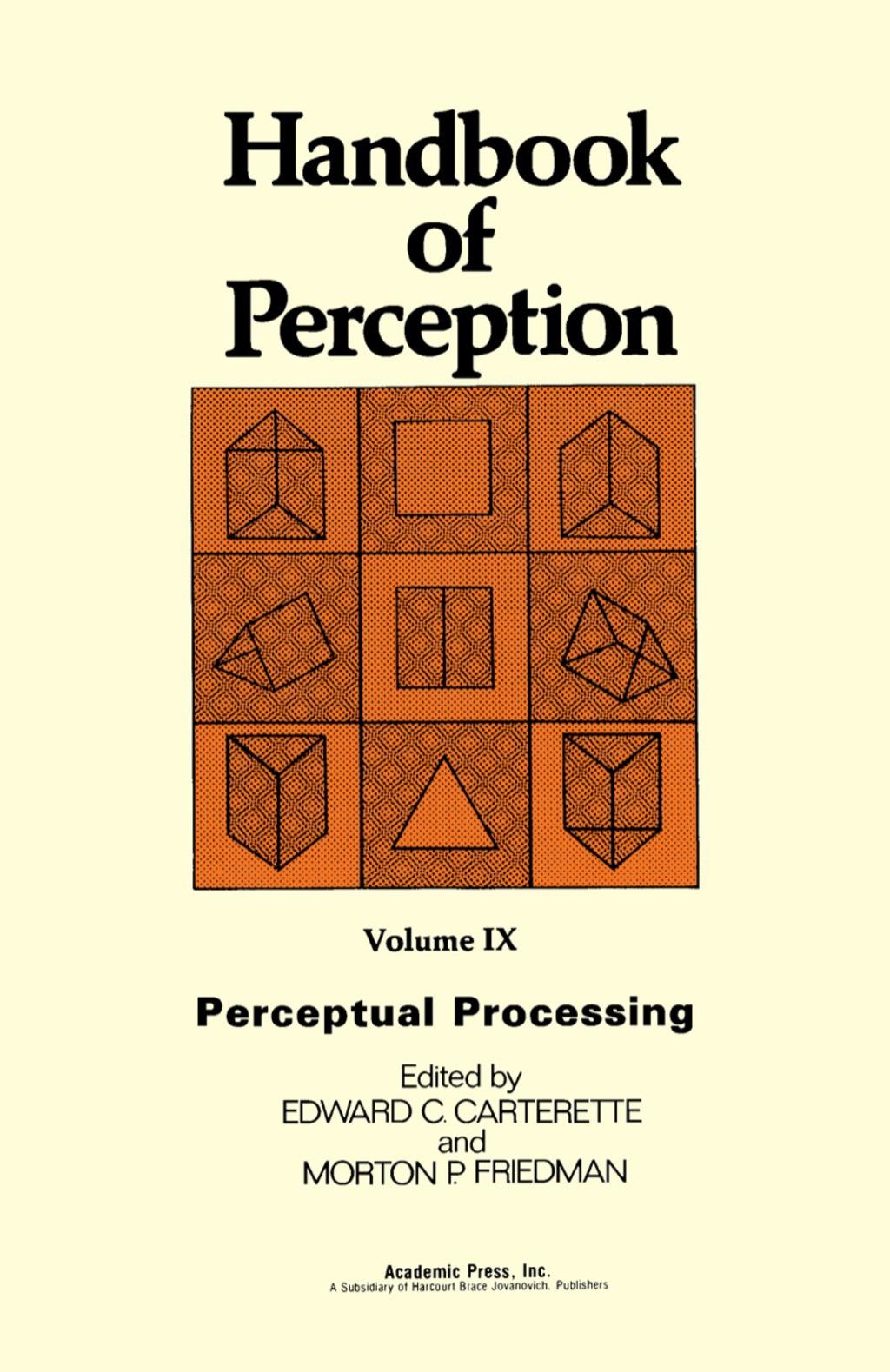 Handbook of Perception: Perceptual Processing v. 9 (eBook)