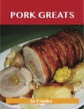 Pork Greats: Delicious Pork Recipes, The Top 100 Pork Recipes 9781486408795