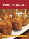 Poultry Greats: Delicious Poultry Recipes, The Top 100 Poultry Recipes 9781486408832