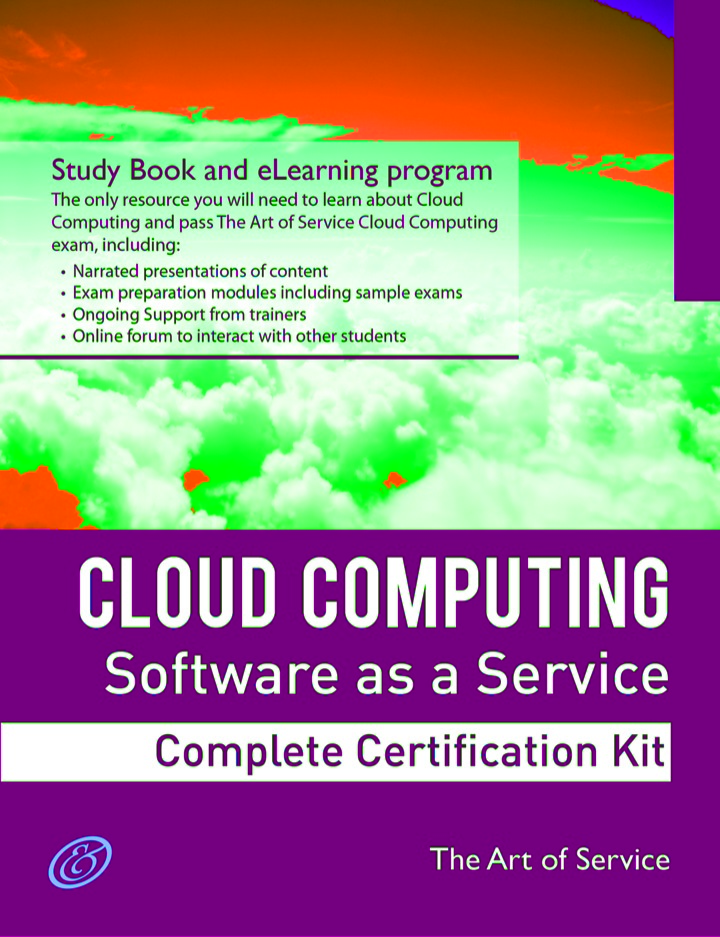 Cloud Computing: Software as a Service (SaaS) Specialist Level Complete Certification Kit - Study Guide Book and Online Course
