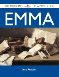 Emma - The Original Classic Edition              by             Austen Jane