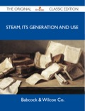Steam, Its Generation and Use - The Original Classic Edition 9781486410934