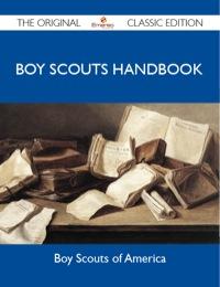 Boy Scouts Handbook - The Original Classic Edition              by             America Boy