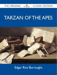 Tarzan of the Apes - The Original Classic Edition              by             Burroughs Edgar