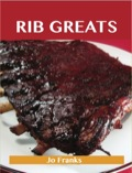 Rib Greats: Delicious Rib Recipes, The Top 75 Rib Recipes 9781486422050