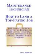 Maintenance Technician - How to Land a Top-Paying Job: Your Complete Guide to Opportunities, Resumes and Cover Letters, Interviews, Salaries, Promotions, What t 9781486431847