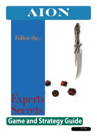 Aion:  The Experts Secrets Game and Strategy Guide              by             Ian Page