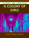 A Colony of Girls - The Original Classic Edition 9781486443475