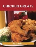 Chicken Greats: Delicious Chicken Recipes, The Top 100 Chicken Recipes 9781486450602