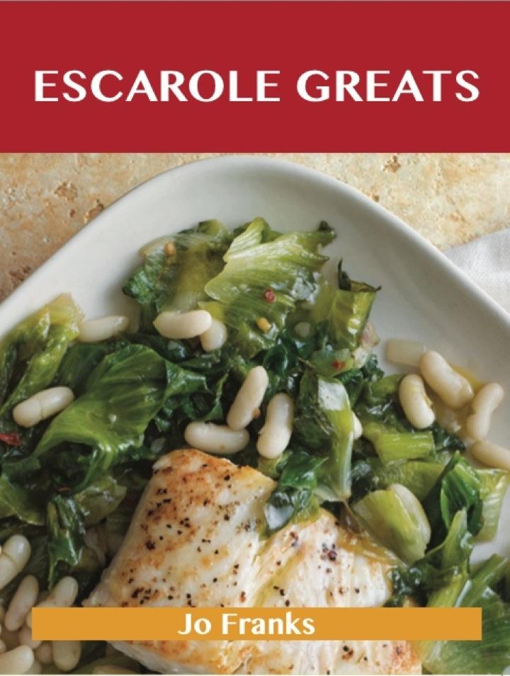 Escarole Greats: Delicious Escarole Recipes, The Top 46 Escarole Recipes