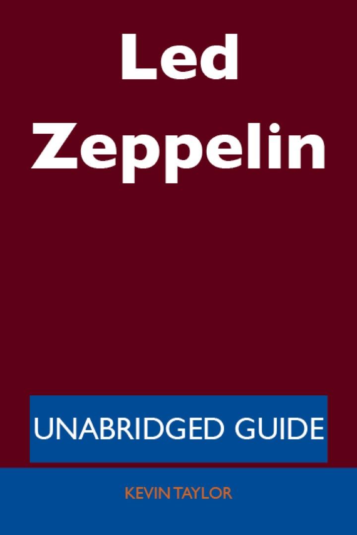 Led Zeppelin - Unabridged Guide