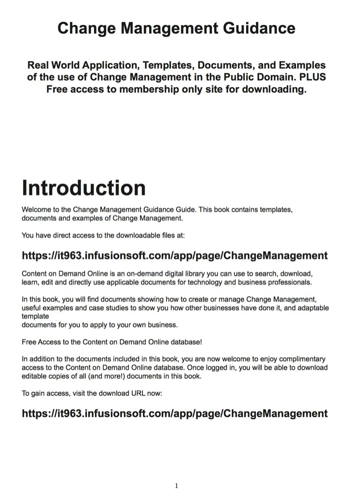 Change Management Guidance - Real World Application, Templates, Documents, and Examples of the use of Change Management in the Public Domain. PLUS Free access to membership only site for downloading.