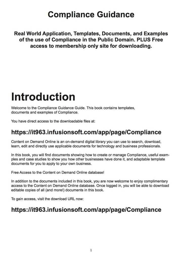 Compliance Guidance - Real World Application, Templates, Documents, and Examples of the use of Compliance in the Public Domain. PLUS Free access to membership only site for downloading.