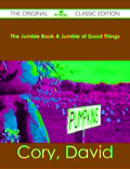 The Jumble Book A Jumble of Good Things - The Original Classic Edition 9781486483747
