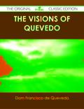The Visions of Quevedo - The Original Classic Edition 9781486492855