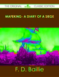 Mafeking- A Diary of a Siege - The Original Classic Edition 9781486496051
