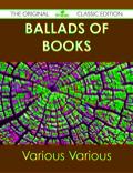 Ballads of Books - The Original Classic Edition 9781486497997
