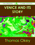 Venice and its Story - The Original Classic Edition 9781486498154