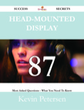 Head-mounted display 87 Success Secrets - 87 Most Asked Questions On Head-mounted display - What You Need To Know 9781488535901