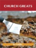 Church Greats: Delicious Church Recipes, The Top 79 Church Recipes 9781488542114