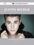 Justin Bieber 253 Success Facts - Everything you need to know about Justin Bieber 9781488573323