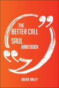 The Better Call Saul Handbook - Everything You Need To Know About Better Call Saul 9781489165756