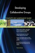 Developing Collaborative Groups Complete Self-Assessment Guide 9781489189141