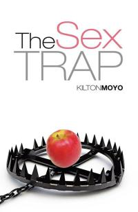 The Sex Trap              by             Kilton Moyo