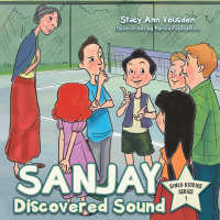 Sanjay Discovered Sound              by             Stacy Ann Vousden